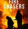 Fire Chasers Saison 1 Streaming